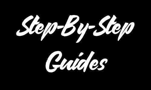 Step By Step Guides